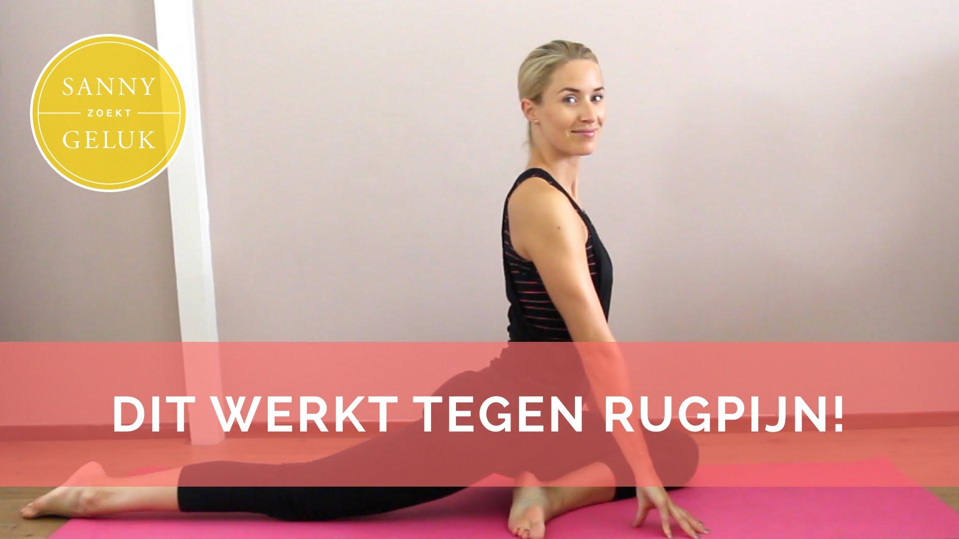 Workout 6 yoga poses tegen rugpijn sanny zoekt geluk for Sanny zoekt geluk instagram